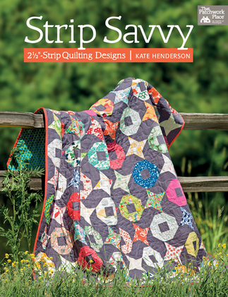 "Strip Savvy: 2 1/2""-Strip Quilting Designs"