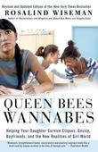 Queen Bees and Wannabes: Helping Your Daughter Survive Cliques, Gossip, Boyfriends, and the New Realities of Girl World