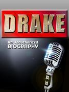 Drake: An Unauthorized Biography