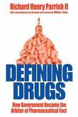 Defining Drugs: How Government Became the Arbiter of Pharmaceutical Fact