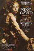 King David: The Real Life of the Man Who Ruled Israel