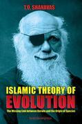 Islamic Theory of Evolution: The Missing Link between Darwin and the Origin of Species