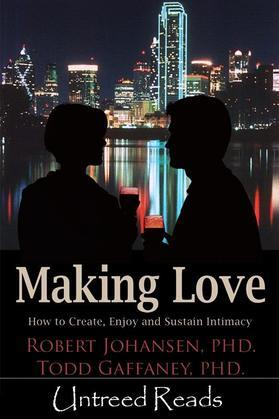 Making Love: How to Create, Enjoy and Sustain Intimacy