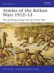 Armies of the Balkan Wars 1912-13: The Priming Charge for the Great War