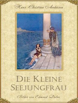Die kleine Seejungfrau (illustrierte Ausgabe)