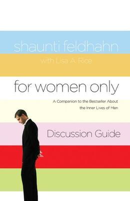 For Women Only Discussion Guide: A Companion to the Bestseller about the Inner Lives of Men