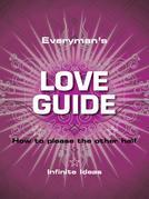 Everyman's Love Guide: How to Please the Other Half