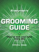 Everyman's grooming guide: How to look your best every day