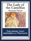 The Lady of the Camellias: With linked Table of Contents
