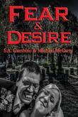 Fear & Desire: With linked Table of Contents