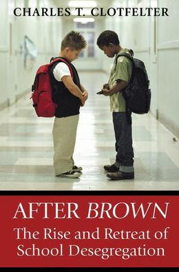 "After ""Brown"": The Rise and Retreat of School Desegregation"
