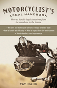 Motorcyclist's Legal Handbook: How to Handle Legal Situations from the Mundane to the Insane