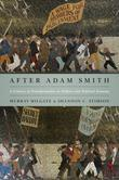 After Adam Smith: A Century of Transformation in Politics and Political Economy