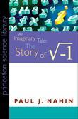 An Imaginary Tale: The Story of i [the square root of minus one]
