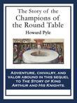 The Story of the Champions of the Round Table: With linked Table of Contents