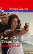 Stone Cold Texas Ranger (Mills & Boon Intrigue)