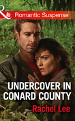 Undercover In Conard County (Mills & Boon Romantic Suspense) (Conard County: The Next Generation, Book 31)