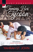 Taming Her Tycoon (Mills & Boon Kimani) (Knights of Los Angeles, Book 1)