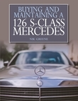 Buying and Maintaining a 126 S-Class Mercedes