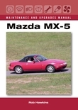 Mazda MX-5 Maintenance and Upgrades Manual