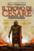 Il trono di Cesare. Il fuoco e la spada