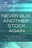 Never Buy Another Stock Again: The Investing Portfolio That Will Preserve Your Wealth and Your Sanity, Portable Documents