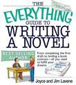 The Everything Guide to Writing a Novel: From Completing the First Draft to Landing a Book Contract--All You Need to Fulfill Your Dreams