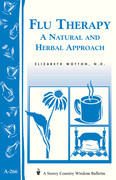 Flu Therapy: A Natural and Herbal Approach: (A Storey Country Wisdom Bulletin A-266)