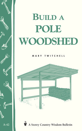 Build a Pole Woodshed: Storey Country Wisdom Bulletin A-42