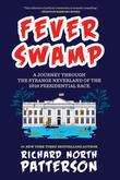 Fever Swamp: A Journey Through the Strange Neverland of the 2016 Presidential Race