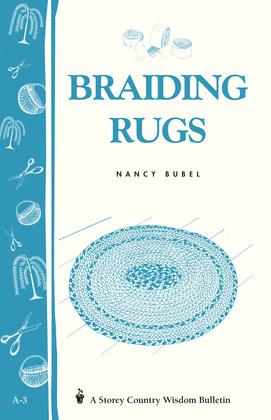 Braiding Rugs: A Storey Country Wisdom Bulletin A-03