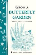 Grow a Butterfly Garden: Storey Country Wisdom Bulletin A-114