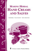 Making Herbal Hand Creams and Salves (Storey's Country Wisdom Bulletin A-256)