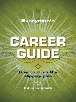 Everyman's career guide: How to climb the slippery pole