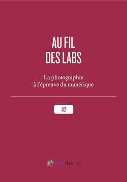 Au fil des labs : la photographie à l'épreuve du numérique