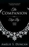 Tiger Lily Part One: An Alpha Billionaire Romance Trilogy