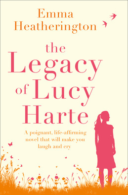 The Legacy of Lucy Harte: A poignant, life-affirming novel that will make you laugh and cry