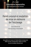 #3 | 2007 - Pass colonial et modalits de mise en mmoire de l'esclavage - Conserveries Mmorielles
