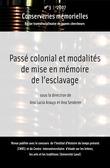 #3 | 2007 - Passé colonial et modalités de mise en mémoire de l'esclavage - Conserveries Mémorielles