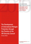 The Development of International Refugee Protection through the Practice of the UN Security Council