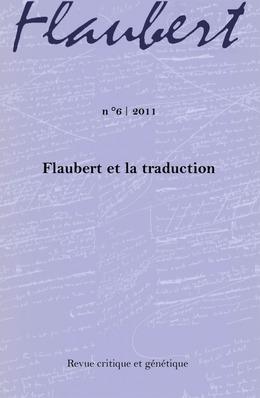 6 | 2011 - Flaubert et la traduction - Flaubert