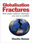Globalisation Fractures: How Major Nations? Interests Are Now in Conflict