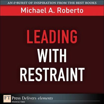 Leading with Restraint
