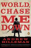 World, Chase Me Down: A Novel