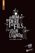Backstage - Au nom du pre, du fils et de John Lennon