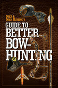 Deer & Deer Hunting's Guide to Better Bow-Hunting