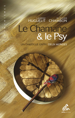 Le Chamane &amp; le Psy