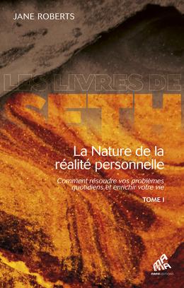 La Nature de la réalité personnelle (tome I)