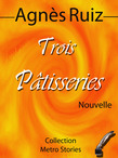 Trois ptisseries, au sicle pass