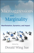 Microaggressions and Marginality: Manifestation, Dynamics, and Impact